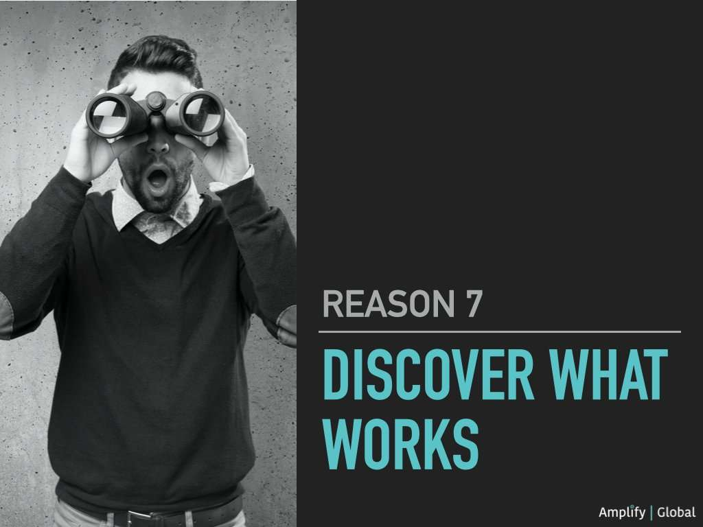 7. Discover What Works